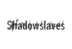 ShadowSlaves